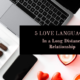 How-to use the 5 Love Languages in a Long Distance Relationship