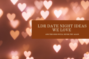 Date Night Ideas We Love and Ones We Will Never Try Again