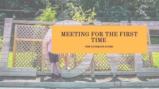 Meeting for the First Time the Ultimate Guide