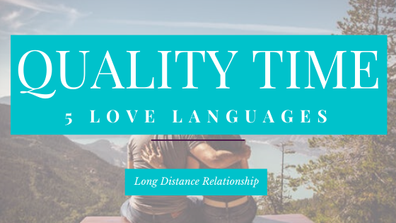 How to spend Quality Time in a Long Distance Relationship