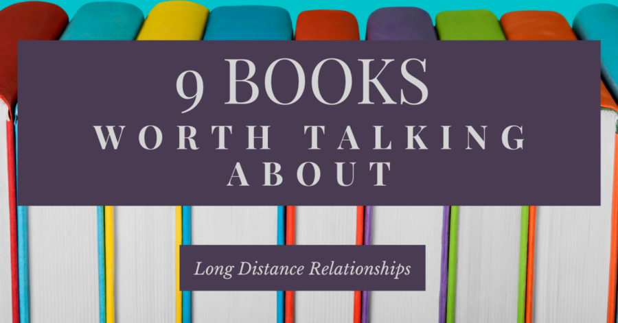 9 Books That you'll Love to Talk about in a Long Distance Relationship